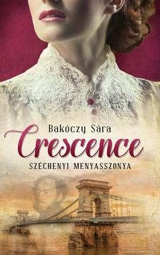 Bakóczy Sára - Crescence - Széchenyi menyasszonya