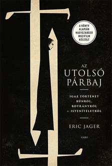 Eric Jager - Az utolsó párbaj