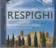 RESPIGHI - COMPLETE ORCHESTRAL MUSIC VOL.4 2CD FRANCESCO LA VECCHIA