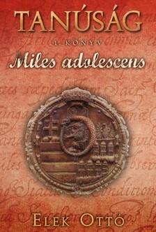 Elek Ottó - Miles adolescens [eKönyv: epub, mobi]