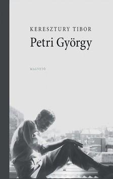 Keresztury Tibor - Petri György [eKönyv: epub, mobi]