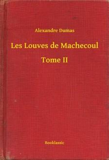 Alexandre DUMAS - Les Louves de Machecoul - Tome II [eKönyv: epub, mobi]