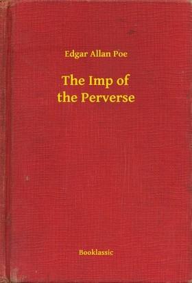 Edgar Allan Poe - The Imp of the Perverse [eKönyv: epub, mobi]