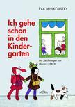 JANIKOVSZKY ÉVA - Ich gehe schon in den Kindergarten (3. kiadás)