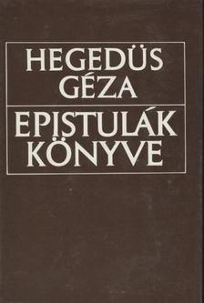 Hegedüs Géza - Epistulák könyve [antikvár]