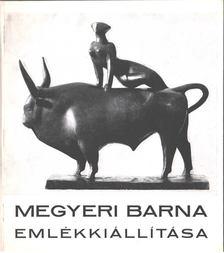 László Gyula - Megyeri Barna emlékkiállítása [antikvár]