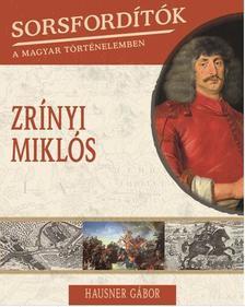 Hausner Gábor - ZRÍNYI MIKLÓS