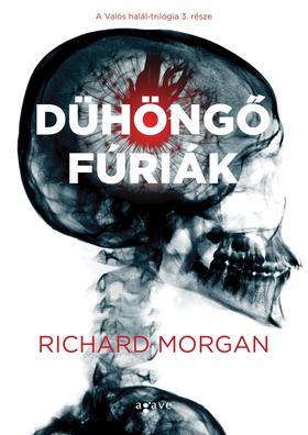 Richard Morgan - Dühöngő fúriák