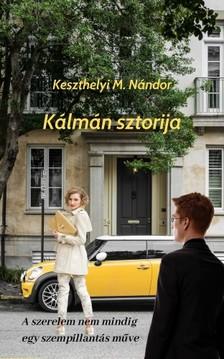 Nándor Keszthelyi M. - Kálmán sztorija [eKönyv: epub, mobi]