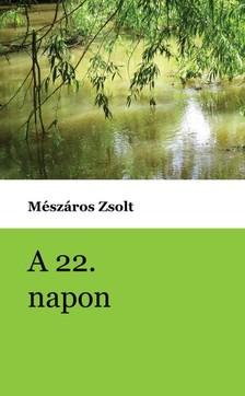 Mészáros Zsolt - A 22. napon [eKönyv: epub, mobi]