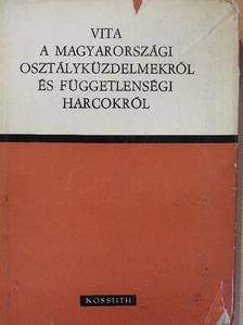 Arató Endre - Vita a magyarországi osztályküzdelmekről és függetlenségi harcokról [antikvár]