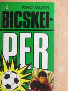 Szabó Sándor - A Bicskei-per [antikvár]