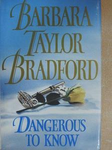 Barbara Taylor Bradford - Dangerous to know [antikvár]