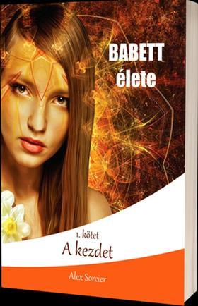 Alex Sorcier - Babett élete: A kezdet