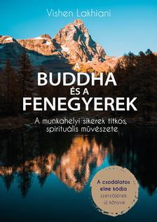 Vishen Lakhiani - A Buddha és a Fenegyerek