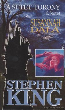 Stephen King - A Setét Torony 6. - Susannah dala [antikvár]
