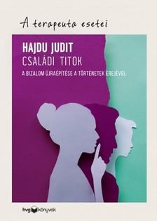 Hajdú Judit - Családi titok - A bizalom újraépítése a történetek erejévelA terapeuta esetei [eKönyv: epub, mobi]