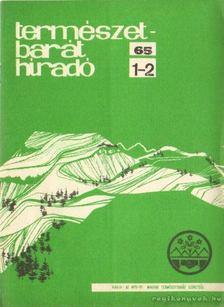Forgács Géza (szerk.) - Természetbarát híradó 1965. 1-7. szám [antikvár]
