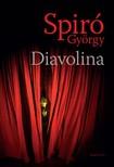 Spiró György - Diavolina [eKönyv: epub, mobi]