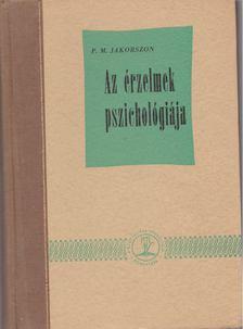 Jakobszon, P.M. - Az érzelmek pszichológiája [antikvár]
