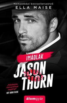 Ella Maise - Imádlak, Jason Thorn