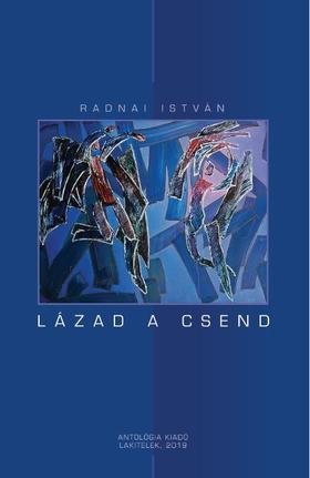 Radnai István - Lázad a csend - ÜKH 2019