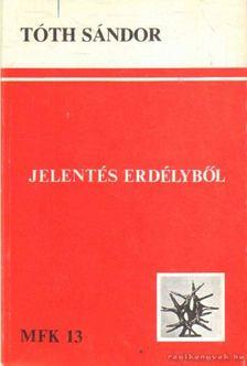 Tóth Sándor - Jelentés Erdélyből II (1987) [antikvár]