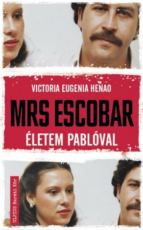 Victoria Eugenia Henao - Mrs. Escobar - Életem Pablóval [eKönyv: epub, mobi]