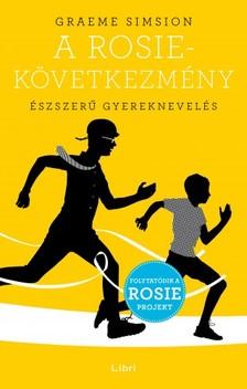 Graeme Simsion - A Rosie-következmény - Észszerű gyereknevelés [eKönyv: epub, mobi]