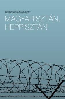 SERDIÁN MIKLÓS GYÖRGY - Magyarisztán, Heppisztán [eKönyv: epub, mobi]