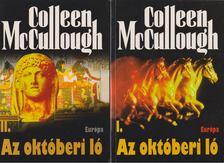 Colleen McCULLOUGH - Az októberi ló I-II. [antikvár]