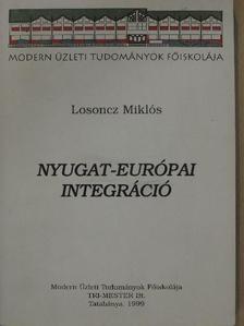 Losoncz Miklós - Nyugat-európai integráció [antikvár]