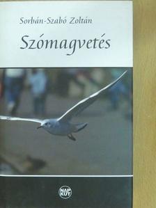 Sorbán-Szabó Zoltán - Szómagvetés (dedikált példány) [antikvár]