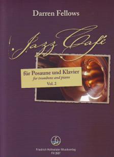FELLOWS, DARREN - JAZZ CAFÉ FÜR POSAUNE UND KLAVIER VOL.2