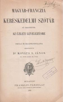 Dr. Kováts S. János - Magyar-franczia kereskedelmi szótár [antikvár]