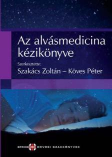 Dr.Szakács zoltán-Dr.Köves Péter - Az alvásmedicina kézikönyve