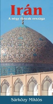 SÁRKÖZY MIKLÓS - Irán - a négy évszak országa [eKönyv: epub, mobi]
