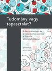 Bernáth László, Márton Miklós (szerk.) - Tudomány vagy tapasztalat?