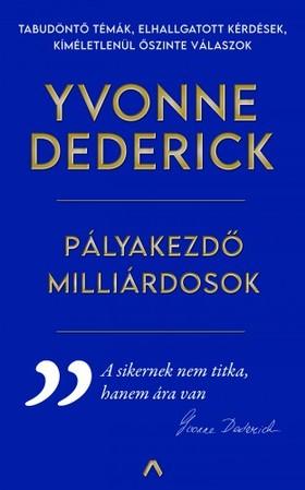 Yvonne Dederick - Pályakezdő milliárdosok [eKönyv: epub, mobi]