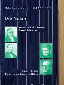 Helmut Stubbe da Luz - Die Notare: Johann Heinrich Hübbe, Eduard Schramm, Gabriel Riesser, Hans Harder Biermann-Ratjen [antikvár]