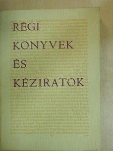 Berlász Jenő - Régi könyvek és kéziratok [antikvár]