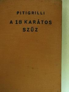 Pitigrilli - A 18 karátos szűz [antikvár]