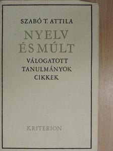 Szabó T. Attila - Nyelv és múlt [antikvár]
