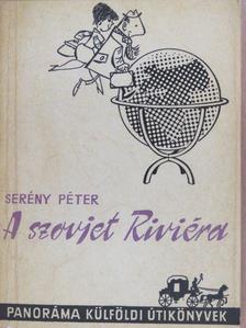Serény Péter - A szovjet Riviéra [antikvár]