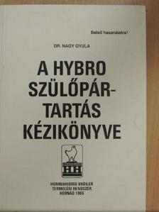 Dr. Nagy Gyula - A Hybro Szülőpártartás Kézikönyve [antikvár]