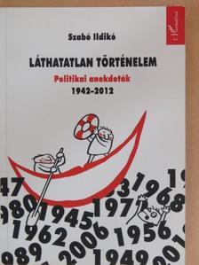 Szabó Ildikó - Láthatatlan történelem [antikvár]