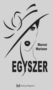 Marosi Mariann - Egyszer