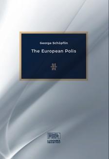 George Schöpflin - The European Polis [eKönyv: epub, mobi, pdf]
