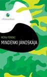 MÓRA FERENC - Mindenki Jánoskája [eKönyv: epub, mobi]