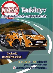 Virágh Sándor, Samu Kata - KRESZ-tankönyv autóvezetőknek, motorosoknak - B, A1, A2, A és AM kategóriás járművezetői vizsgához